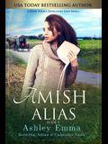 Amish Alias: Amish Romantic Suspense (includes bonus sequel)