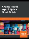 Create React App 2.0 Quick Start Guide