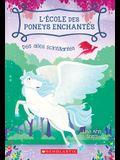 L' Ecole Des Poneys Enchantes: N 2 - Des Ailes Scintillantes