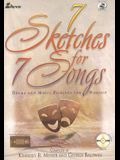 7 Sketches for 7 Songs: Drama and Music Pairings for Worship [With CD]