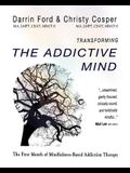 Transforming the Addictive Mind: The First Month of Mindfulness-Based Addiction Therapy