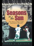 Seasons in the Sun: The Story of Big League Baseball in Missouri