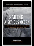 Sailing a Serious Ocean: Sailboats, Storms, Stories and Lessons Learned from 30 Years at Sea