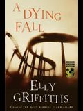 A Dying Fall: A Ruth Galloway Mystery (Ruth Galloway Mysteries)