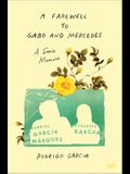 A Farewell to Gabo and Mercedes: A Son's Memoir of Gabriel García Márquez and Mercedes Barcha