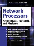 Network Processors: Architectures, Protocols, and Platforms