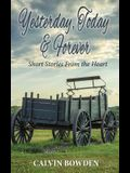 Yesterday, Today & Forever: Short Stories From the Heart