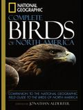 National Geographic Complete Birds of North America: Companion to the National Geographic Field Guide to the Birds of North America