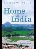 Home in India: A Pilgrimage with People and Poverty in South India