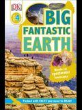 DK Readers L4: Big Fantastic Earth: Wonder at Spectacular Landscapes!