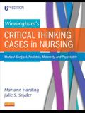 Winningham's Critical Thinking Cases in Nursing: Medical-Surgical, Pediatric, Maternity, and Psychiatric