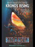 Kronos Rising: KRAKEN (volume 3): Winner tastes all.