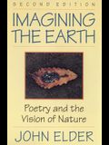 Imagining the Earth: Poetry and the Vision of Nature, 2nd Ed.