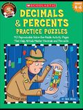 Decimals & Percents Practice Puzzles: 40 Reproducible Solve-The-Riddle Activity Pages That Help All Kids Master Decimals and Percents
