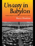 Uneasy in Babylon: Southern Baptist Conservatives and American Culture
