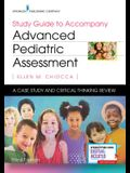 Study Guide to Accompany Advanced Pediatric Assessment, Third Edition: A Case Study and Critical Thinking Review