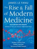 The Rise and Fall of Modern Medicine. James Le Fanu