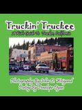 Truckin' Truckee--A Kid's Guide to Truckee, California