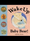 Wake Up Baby Bear!: A First Book About Opposites