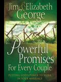 Powerful Promises for Every Couple: Putting God's Power to Work in Your Marriage