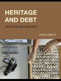 Heritage and Debt: Art in Globalization