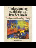 Understanding the Alphabet of the Dead Sea Scrolls