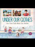 Under Our Clothes: Our First Talk about Our Bodies