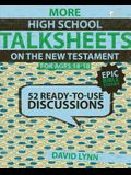 More High School Talksheets on the New Testament, Ages 14-18: 52 Ready-To-Use Discussions