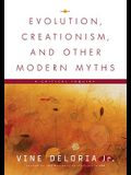 Evolution, Creationism, and Other Modern Myths: A Critical Inquiry