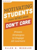 Motivating Students Who Don't Care: Proven Strategies to Engage All Learners