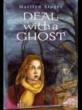 Deal with a Ghost