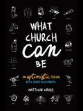 What Church Can Be: An Optimistic Vision