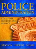 Police Administration: Structures, Processes and Behavior (6th Edition)