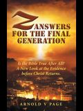 Z: Answers for the Final Generation: Is the Bible True After All? A New Look at the Evidence before Christ Returns.