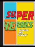 Superheroes: Fashion and Fantasy