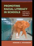 Promoting Racial Literacy in Schools: Differences That Make a Difference