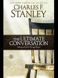 The Ultimate Conversation: Talking with God T
