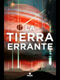 La Tierra Errante / The Wandering Earth