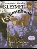 The Absolutely Complete Klezmer Songbook [With CD]