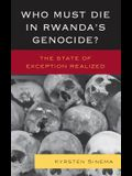 Who Must Die in Rwanda's Genocide?: The State of Exception Realized