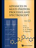Advances in Multi-Photon Processes and Spectroscopy: (Volume 22)