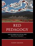 Red Pedagogy: Native American Social and Political Thought, 10th Anniversary Edition