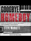 Goodbye Homeboy: How My Students Drove Me Crazy and Inspired a Movement