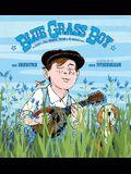 Blue Grass Boy: The Story of Bill Monroe, Father of Bluegrass Music