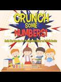 Crunch Some Numbers! Math Workbooks for Preschool - Children's Math Books