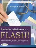 Introduction to Health Care in a Flash!: An Interactive, Flash-Card Approach [With CDROM]