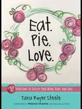 Eat Pie Love: 52 Devotions to Satisfy Your Mind, Body, and Soul