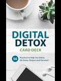 Digital Detox Card Deck: 56 Practices to Help You Detox, De-Stress, Distract and Discover