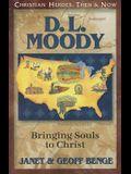 D.L. Moody: Bringing Souls to Christ
