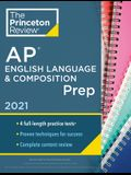 Princeton Review AP English Language & Composition Prep, 2021: 4 Practice Tests + Complete Content Review + Strategies & Techniques